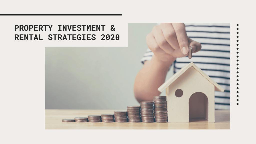 property investment & rental strategies 2020
