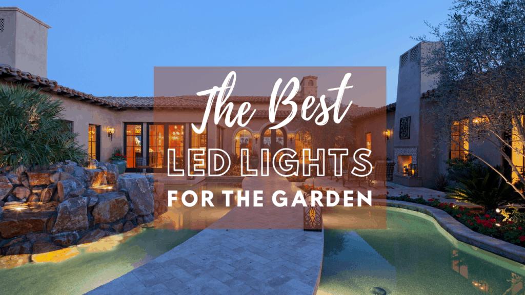 LED Lights for the garden