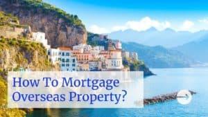 mortgaging overseas property
